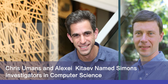 Kitaev and Umans, Investigators in Computer Science