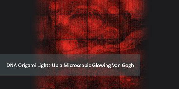 DNA Origami Lights Microscopic Glowing Van Gogh