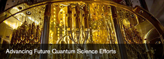 Advancing Future Quantum Science Efforts