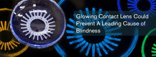 Glowing Contact Lens Could Prevent A Leading Cause of Blindness