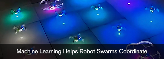 Machine Learning Helps Robot Swarms Coordinate