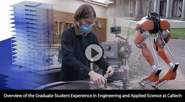 Overview of the Graduate Student Experience in Engineering and Applied Science at Caltech