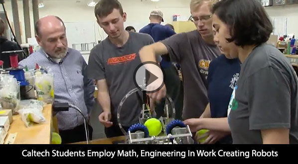 Caltech Students Employ Math, Engineering In Work Creating Robots